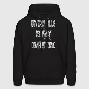 beverly hills is my comfort zone 1 - Men's Hoodie
