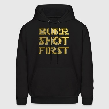 Burr Shot First - Men's Hoodie