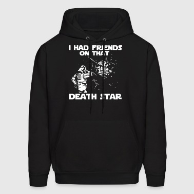 I Had Friends on that Death Star - Men's Hoodie