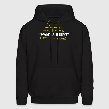 If You Can t Remember My Name Just Say - Men's Hoodie