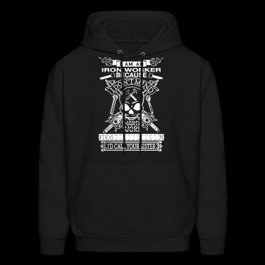 I Am An Ironworker T Shirt - Men's Hoodie