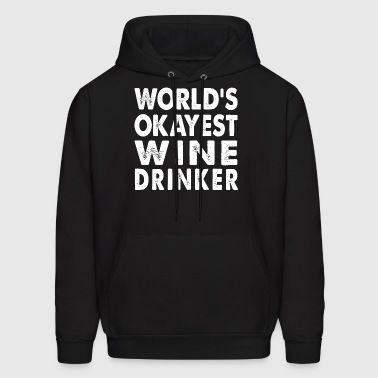 World's Okayest Wine Drinker - Men's Hoodie