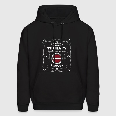 DON T NEED THERAPIE WANT GO LATVIA - Men's Hoodie