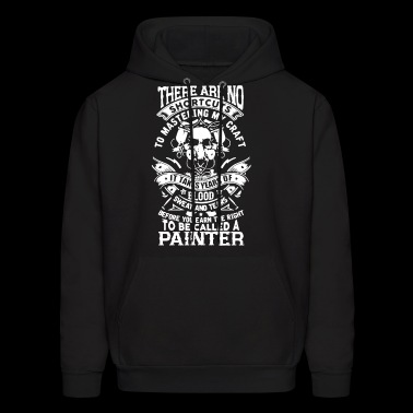 There Are No Shortcuts Painter T Shirt - Men's Hoodie