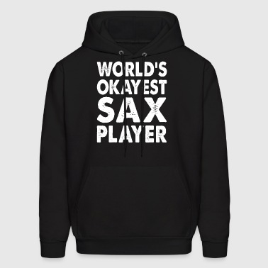 World's Okayest Sax Player - Men's Hoodie