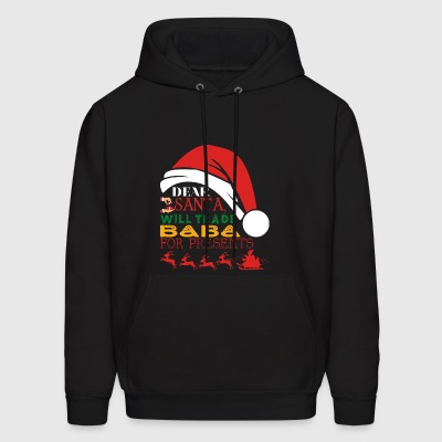 Dear Santa Will Trade Baba For Presents - Men's Hoodie