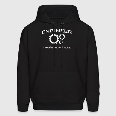 Engineer. That's How I Roll - Men's Hoodie