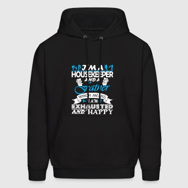 I'm Housekeeper Father Shirt - Men's Hoodie