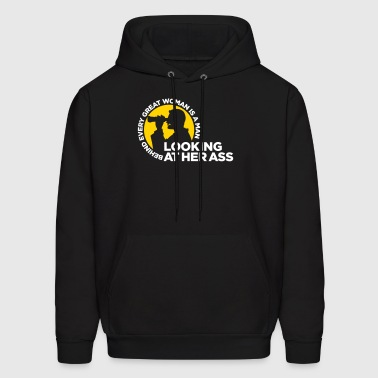 Behind Every Great Woman Is A Horny Voyeur - Men's Hoodie