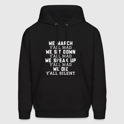 We march, y'all mad - Men's Hoodie