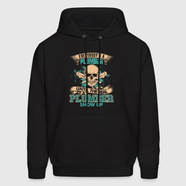 The Real Plumber Shows Up Shirt - Men's Hoodie
