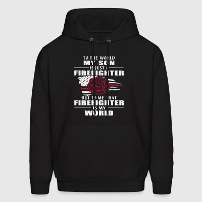 to the world my son is just a firefighter but to m - Men's Hoodie