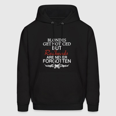 Redheads Are Never Forgotten Shirt - Men's Hoodie