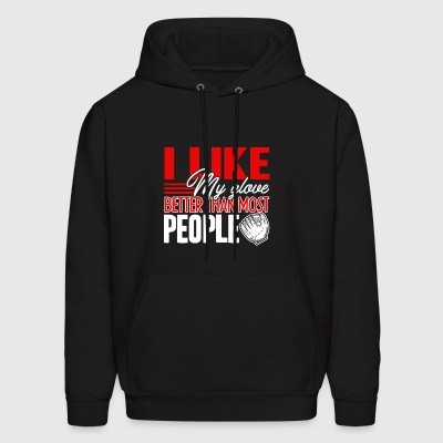 I Like My Glove Softball Shirt - Men's Hoodie