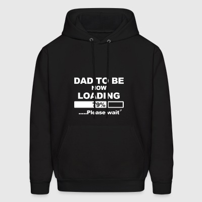 Dad To Be Now Loading 79 please wait - Men's Hoodie