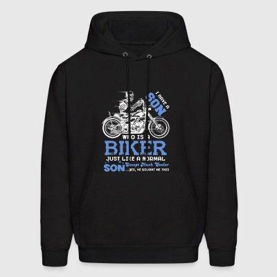 I Have A Son Who Is A Biker T Shirt - Men's Hoodie