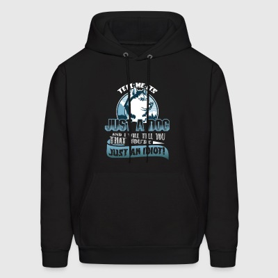 Just A Dog Shirt - Men's Hoodie