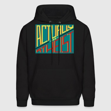 Actually I'm an Atheist by Tai's Tees - Men's Hoodie