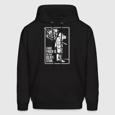 Friends On That Death Star - Men's Hoodie