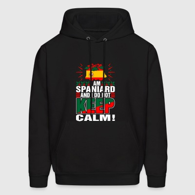 Im Spaniard Dont Keep Calm - Men's Hoodie