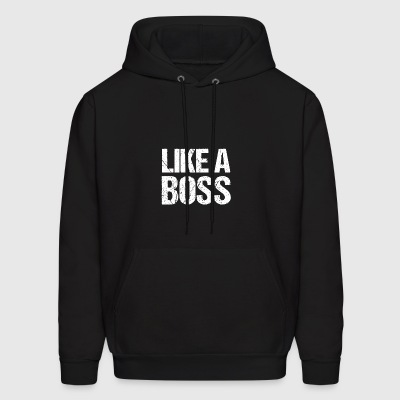 Like a Boss T-Shirt - Men's Hoodie