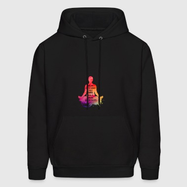 Relax. Calm Down Your Mind. Namaste. Woman T-Shirt - Men's Hoodie