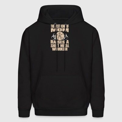 The Best Kind Of Mom Raises A Sheet Metal Worker - Men's Hoodie