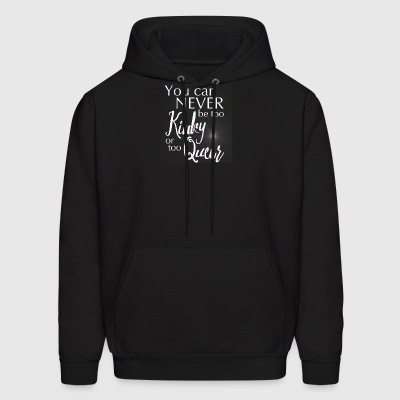 You Can Never Be Too Kinky Or Too Queer - Men's Hoodie