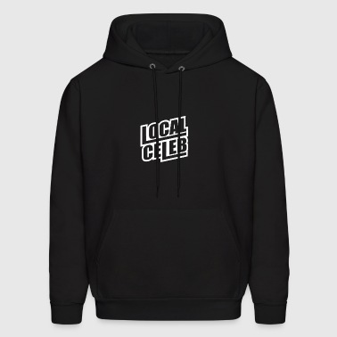 Local Celeb - Men's Hoodie
