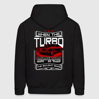 When The Turbo Spins The Bullshit Ends - Men's Hoodie