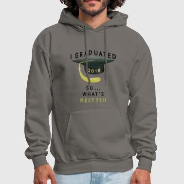 I graduated so what's next 2018 t-shirt - Men's Hoodie