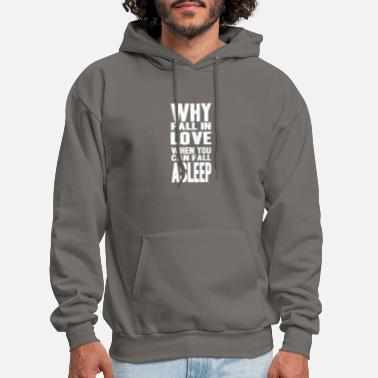 Fall Why love when you can sleep funny sarcasm gift - Men's Hoodie
