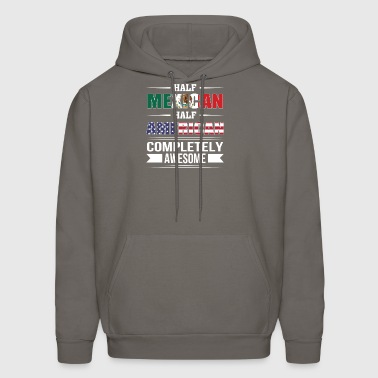 Half Mexican Half American Completely Awesome - Men's Hoodie