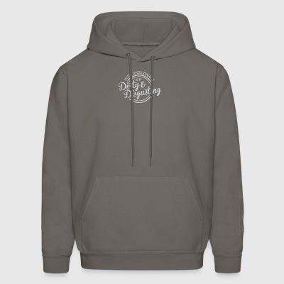 Your underpasses are so dirty and disgusting - Men's Hoodie