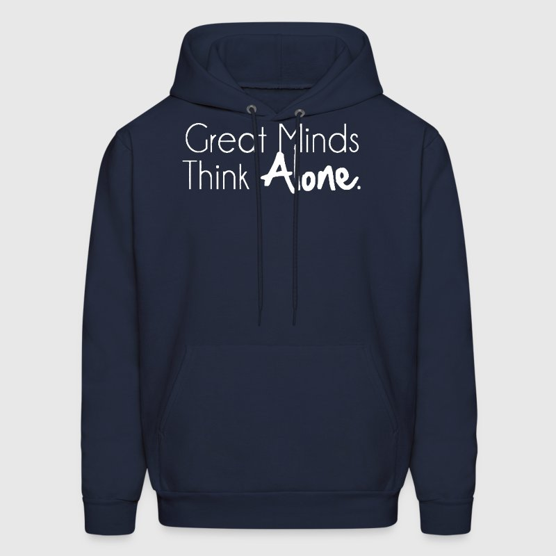 Great Minds Think Alone - Men's Hoodie