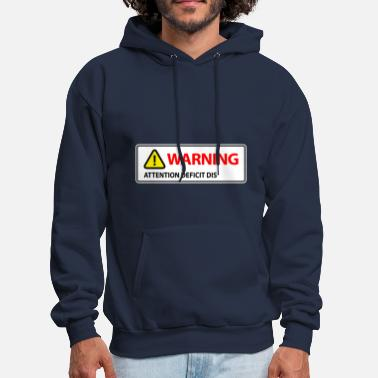Attention Deficit Disorder Warning Attention Deficit Disorder (ADHD) - Men's Hoodie