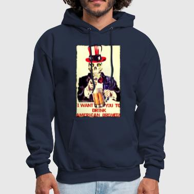 I Want You To Drink American Brewed - Men's Hoodie