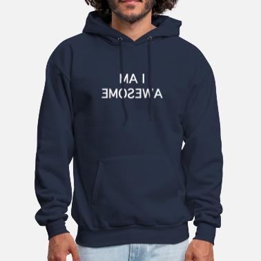 I Am Awesome i am awesome - Men's Hoodie