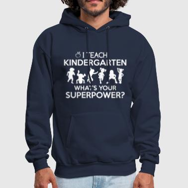 I Teach Kindergarten What - Men's Hoodie