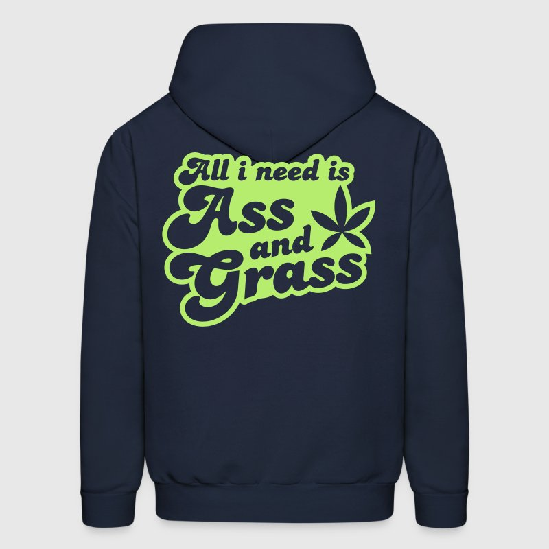 all i need is ass and grass in reverse - Men's Hoodie