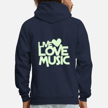 Music live love music - Men's Hoodie