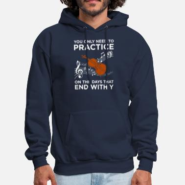 Violin Practice Every Day Violin Music Musician Gift - Men's Hoodie