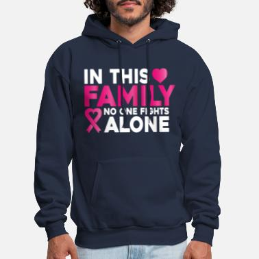 Fight In This Family No One Fights Alone Breast Cancer - Men's Hoodie