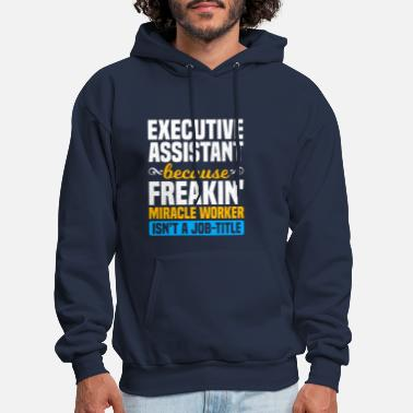 Workaholic Executive Assistant Funny Office Work Job Gift - Men's Hoodie