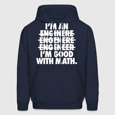 I'm An Engineer I'm Good With Math - Men's Hoodie