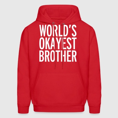 World's Okayest Brother  - Men's Hoodie