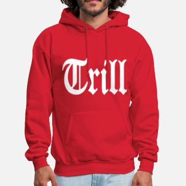 Trill Trill - stayflyclothing.com - Men's Hoodie