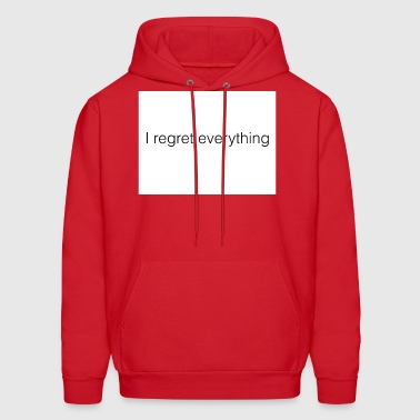 I regret everything - Men's Hoodie