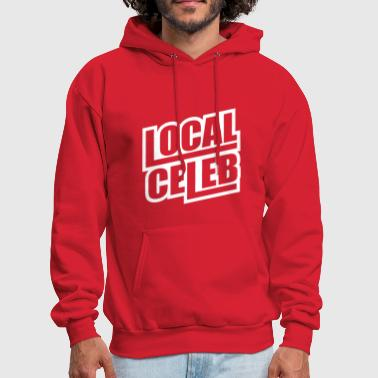 Celeb Local Celeb - Men's Hoodie