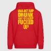 WAKE UP DRUNK go to sleep FUCKED UP - Men's Hoodie